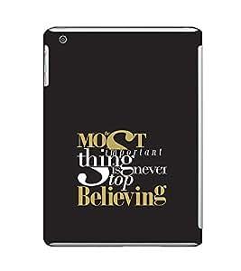 EPICCASE Never stop believing Mobile Back Case Cover For Apple Ipad Mini (Designer Case)