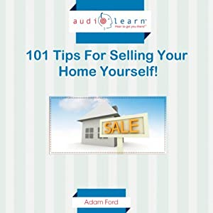 101 Tips for Selling Your Home Yourself! | [Adam Ford]