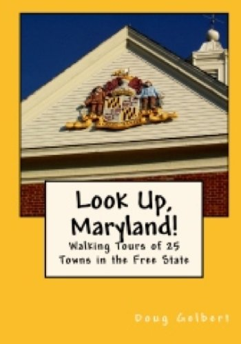 Free Kindle Book : Look Up Maryland! Walking Tours of 25 Towns In The Free State