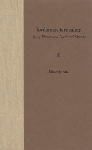Jordanian Jerusalem: Holy Places and National Spaces