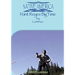 Native America - Big Time in Point Reyes