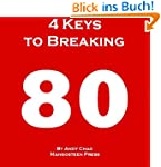 4 KEYS GOLF - 4 KEYS TO BREAKING 80,...
