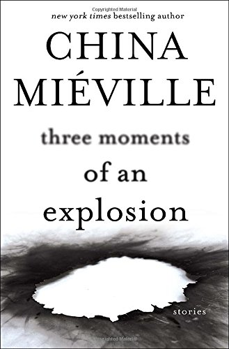 Image of Three Moments of an Explosion: Stories