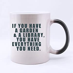 11 Ounces Funny Quotes Mug If You Have A Garden And A Library You Have Everything