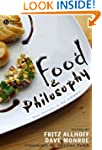 Food and Philosophy: Eat, Think, and...