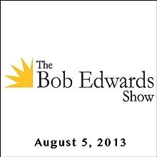 The Bob Edwards Show, Brad Meltzer, August 5, 2013 Radio/TV Program by Bob Edwards Narrated by Bob Edwards
