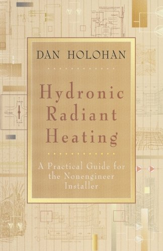 Hydronic Radiant Heating: A Practical Guide for the Nonengineer Installer (Hydronic Radiant Heating compare prices)
