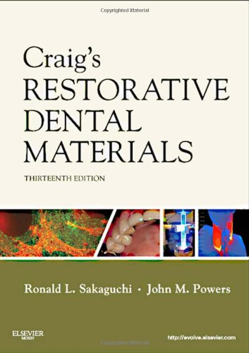 Craig'S Restorative Dental Materials, 13E (Dental Materials: Properties & Manipulation (Craig))