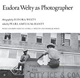 img - for Eudora Welty: Eudora Welty as Photographer (Hardcover); 2009 Edition book / textbook / text book