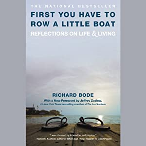 First You Have to Row a Little Boat: Reflections on Life & Living | [Richard Bode, Jeffrey Zaslow]