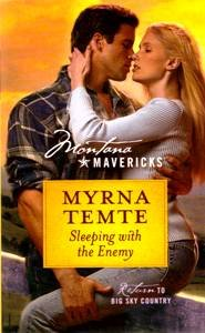 Sleeping with the Enemy (Montana Mavericks, Return To Big Sky Country, Book No. 3), MYNA TEMTE