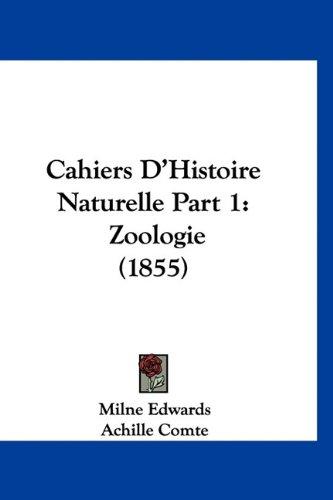 Cahiers D'Histoire Naturelle Part 1: Zoologie (1855)