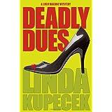 Deadly Duesby Linda Kupecek