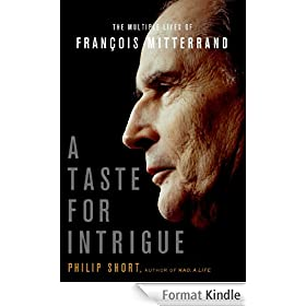 A Taste for Intrigue: The Multiple Lives of Fran�ois Mitterrand