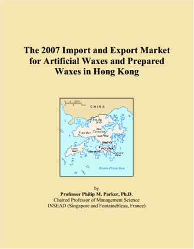 The 2007 Import and Export Market for Artificial Waxes and Prepared Waxes in Hong Kong