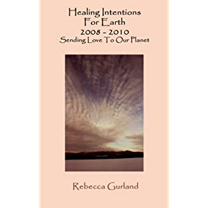 Healing Intentions for Earth (Volume 1)