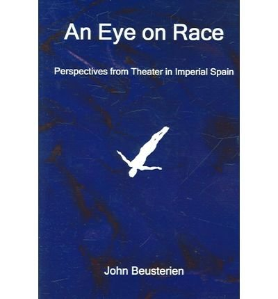An Eye on Race: Perspectives from Theater in Imperial Spain