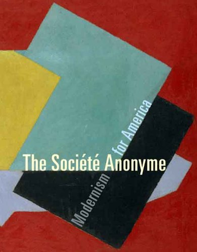 The Societe Anonyme: Modernism for America (Yale Art Gallery)