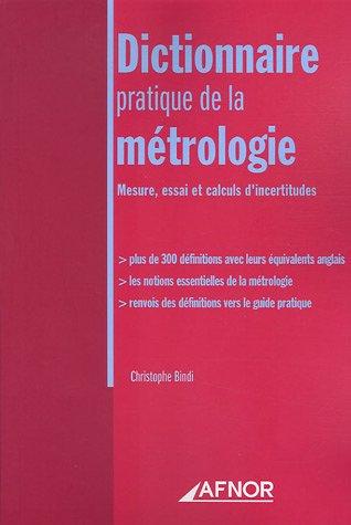 Dictionnaire pratique de la métrologie : Mesure, essai et calculs d'incertitudes