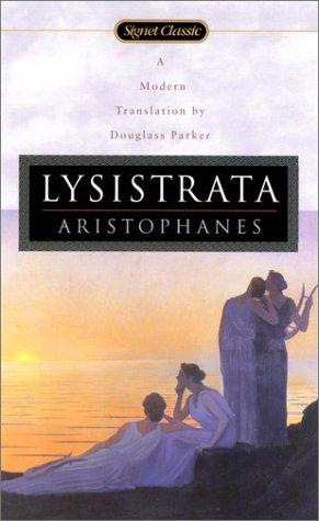 Lysistrata, Aristophanes/ Parker,Douglass