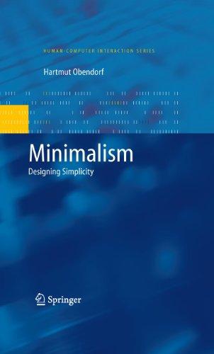 Minimalism: Designing Simplicity (Human-Computer Interaction Series)