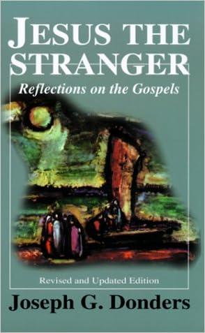 Jesus the Stranger: Reflections on the Gospels written by Joseph G. Donders