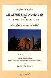 Le Livre des nuances : Ou de l'impossibilité de la synonymie par Muhammad ibn ?Ali al-Hakim al- Tirmidi