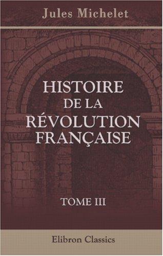 Histoire De La Révolution Française: Tome 3 (French Edition) front-656857