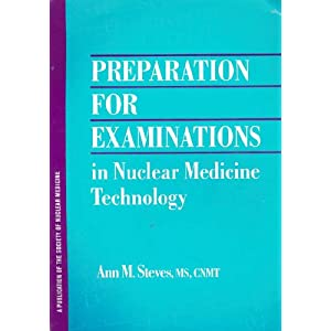 Preparation for Examinations in Nuclear Medicine Technology