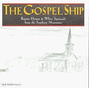 The Gospel Ship: Baptist Hymns & White Spirituals