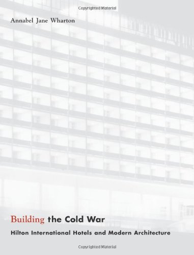 Building the Cold War: Hilton International Hotels and Modern Architecture