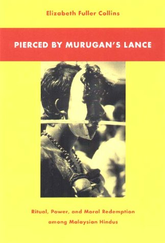 Pierced by Murugan's Lance: Ritual, Power, and Moral...