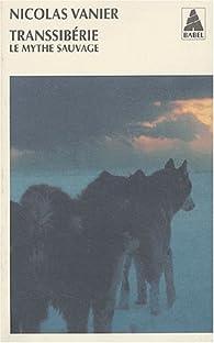 Transsibérie, le mythe sauvage par Nicolas Vanier