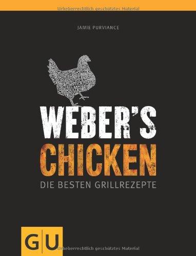 Buchseite und Rezensionen zu 'Weber's Chicken: Die besten Grillrezepte (GU Weber Grillen)' von Jamie Purviance
