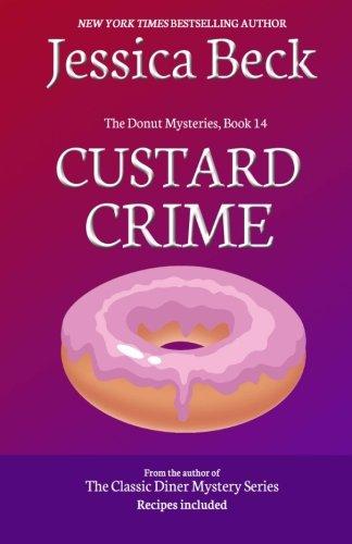Custard Crime: Donut Mystery #14 (The Donut Mysteries) (Volume 14) PDF