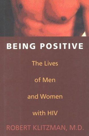 Being Positive: The Lives of Men and Women with HIV