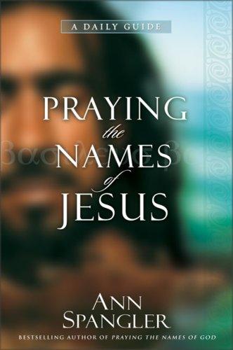 Praying the Names of Jesus, Ann Spangler