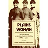img - for Plains Woman: The Diary of Martha Farnsworth, 1882-1922 (A Midland Book) book / textbook / text book