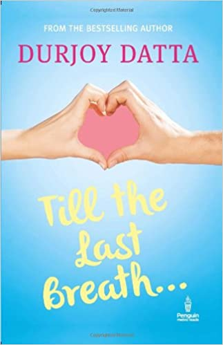 Till The Last Breath Durjoy Datta Free PDF Download