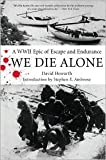img - for We Die Alone: A WWII Epic of Escape and Endurance by David Howarth, Stephen E. Ambrose (Introduction) book / textbook / text book