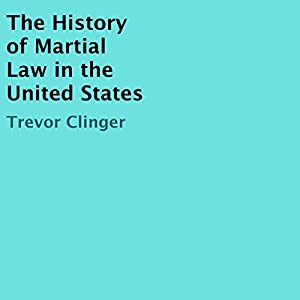 The History of Martial Law in the United States Audiobook