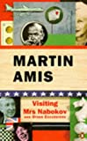 Visiting Mrs. Nabokov And Other Excursions (0140232745) by MARTIN AMIS