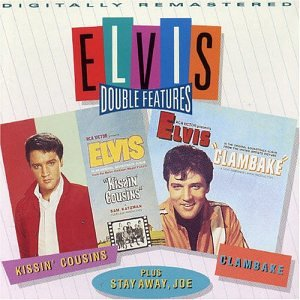 Elvis Presley - Double Features: Kissin' Cousins / Stay Away, Joe / Clambake