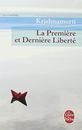 La Premiere Et Derniere Liberte (Le Livre de Poche) (French Edition)