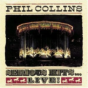 Serious Hits... Live by Phil Collins