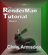 The Renderman Tutorial: Book 6