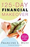 img - for The 25-Day Financial Makeover: A Practical Guide for Women book / textbook / text book