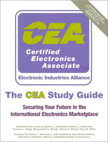 The Cea Study Guide: Securing Your Future In The International Electronics Marketplace