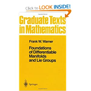 Foundations of Differentiable Manifolds and Lie Groups (Graduate Texts in Mathematics) Frank W. Warner