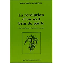 La révolution d'un seul brin de paille : Une introduction à l'agriculture sauvage